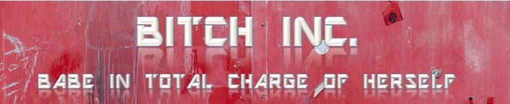 Bitch Inc.
